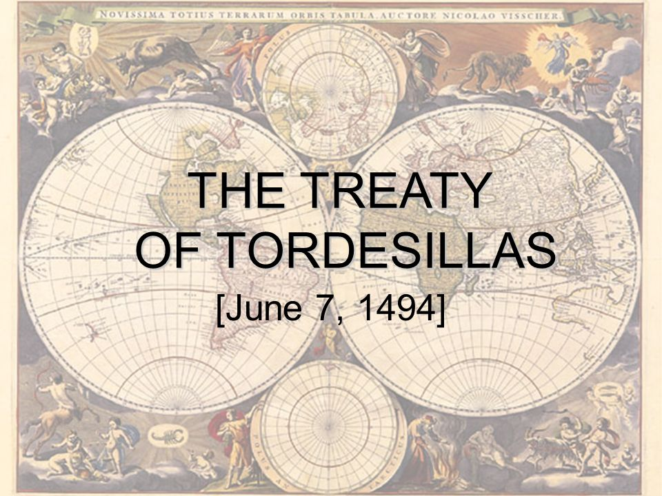 THE TREATY OF TORDESILLAS [June 7, 1494]